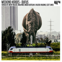 Weekend Heroes - Dufus (Remixes)