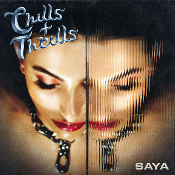 Saya - Chills & Thrills (Explicit)