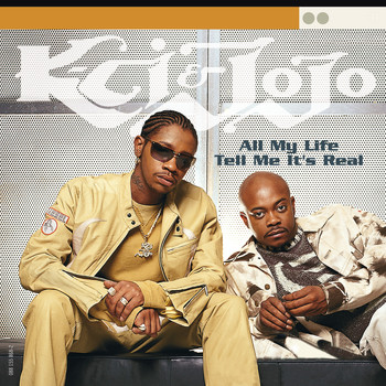 K-Ci & JoJo - All My Life/Tell Me It's Real