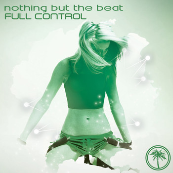 Nothing But The Beat - Full Control