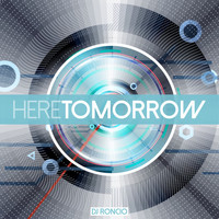 Dj Roncio - Here Tomorrow
