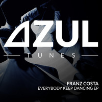 Franz Costa - Everybody Keep Dancing EP