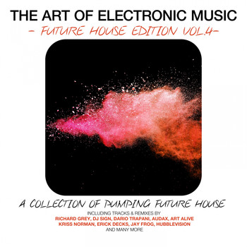 Various Artists - The Art of Electronic Music - Future House Edition, Vol. 4