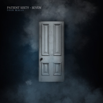 Patient Sixty-Seven - Four Walls