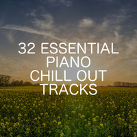 Relaxing Chill Out Music - 32 Essential Piano Chill Out Songs