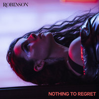Robinson - Nothing to Regret (Explicit)