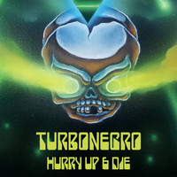 Turbonegro - Hurry Up & Die
