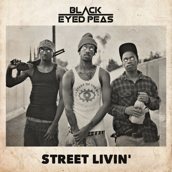 The Black Eyed Peas - STREET LIVIN' (Explicit)