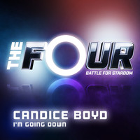 Candice Boyd - I'm Going Down (The Four Performance)