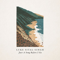 Luke Sital-Singh - Just A Song Before I Go