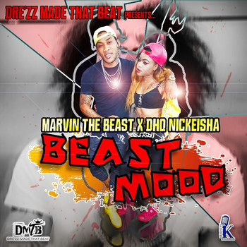 Marvin The Beast, DHQ Nickeisha - Beast Mood