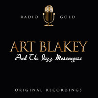 Art Blakey And The Jazz Messengers - Radio Gold - Art Blakey And The Jazz Messengers