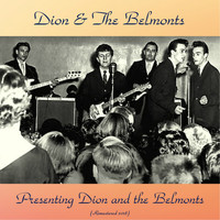 Dion & The Belmonts - Presenting Dion And The Belmonts (Remastered 2018)