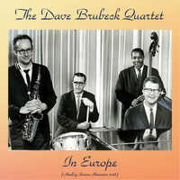 The Dave Brubeck Quartet - The Dave Brubeck Quartet In Europe (Analog Source Remaster 2018)