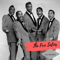 The Five Satins - All the Best