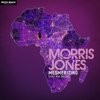 Morris Jones feat. Kim Greene - Mesmerizing - Remixes