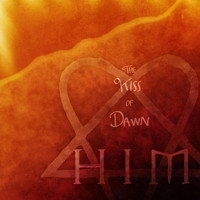 HIM - The Kiss of Dawn