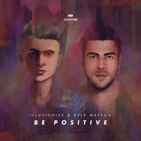Illusionize - Be Positive