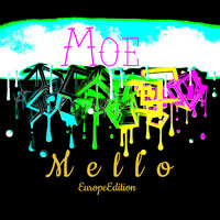 Moe - Mello (Europe Edition)