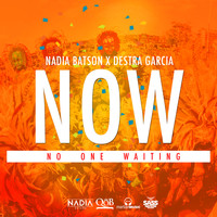 Nadia Batson, Destra Garcia - N.O.W. (No One Waiting)
