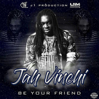 Jah Vinci - Be Your Friend