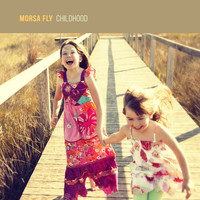 Morsa Fly - Childhood