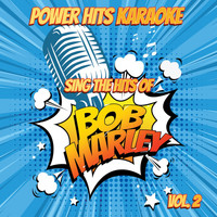 Power Hits Karaoke - Sing The Hits Of Bob Marley, Vol. 2
