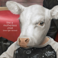 Moby - Like a Motherless Child (Slow Light Version)