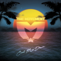 The Movement - Cool Me Down