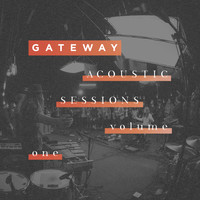 Gateway - Acoustic Sessions Volume 1 (Live)