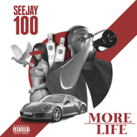 Seejay100 - More Life (Explicit)