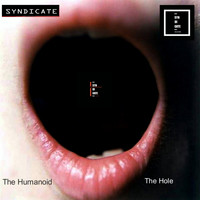 The Humanoid - The Hole