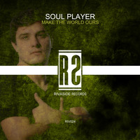 Soul Player - Make The World Ours