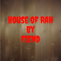 Fiend - House of Rah (Explicit)