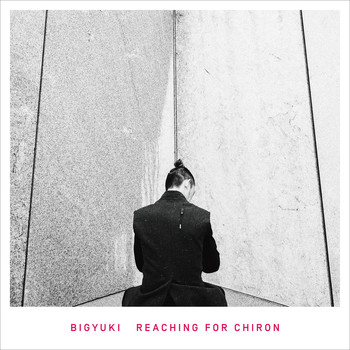 Bigyuki - Reaching for Chiron