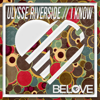 Ulysse Riverside - I Know