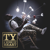 Ty - A Work Of Heart (Explicit)