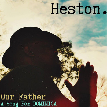 Heston - Our Father, A Song For Dominica - single