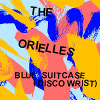 The Orielles - Blue Suitcase (Disco Wrist)