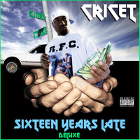 Cricet - Sixteen Years Late (Deluxe Version) (Explicit)