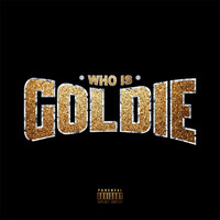 Goldie - Who Is Goldie (Explicit)