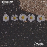 Diego Lima - Just Sleazy EP