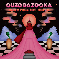 Ouzo Bazooka / - Songs From 1001 Nights