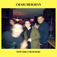 Craig Meighan - Downhill from Here