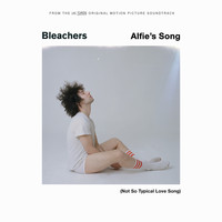 Bleachers - Alfie's Song (Not So Typical Love Song)