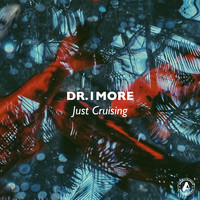 DR. 1MORE - Just Cruising