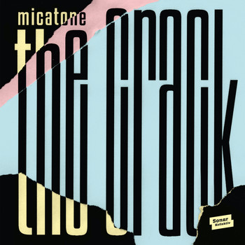 Micatone - The Crack