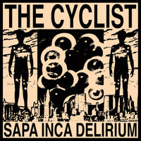 The Cyclist - Sapa Inca Delirium