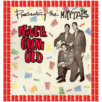 The Maytals - Never Grow Old (Hd Remastered Edition)