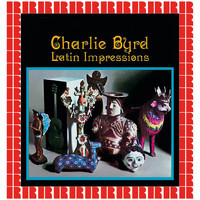 Charlie Byrd - Latin Impressions (Hd Remastered Edition)